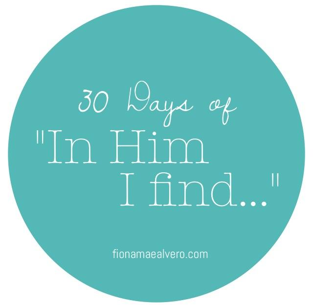 30 Day of In Him I Find